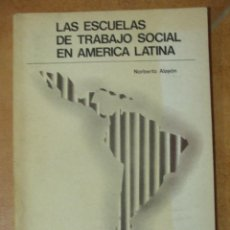 Libros de segunda mano: LAS ESCUELAS EN EL TRABAJO SOCIAL EN AMERICA LATINA NORBERTO ALAYON HVMANITAS. Lote 125261243