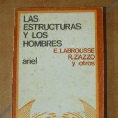 Libros de segunda mano: LAS ESTRUCTURAS Y LOS HOMBRES E. LABROUSSE R. ZAZZO Y OTROS ARIEL QUINCENAL 165P 155G. Lote 194079438