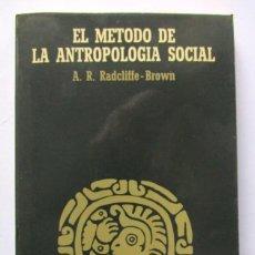 Libros de segunda mano: EL MÉTODO DE LA ANTROPOLOGÍA SOCIAL. A.R. RADCLIFFE-BROWN. EDITORIAL ANAGRAMA 1975. 203 PAGS.. Lote 125311591