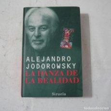 Libros de segunda mano: LA DANZA DE LA REALIDAD - ALEJANDRO JODOROWSKY - SIRUELA - 2001. Lote 195122518
