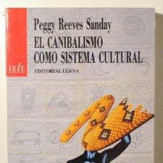 Libros de segunda mano: REEVES, PEGGY - EL CANIBALISMO COMO SISTEMA CULTURAL - BARCELONA 1987. Lote 125989406