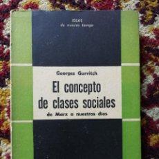 Libros de segunda mano: EL CONCEPTO DE CLASES SOCIALES DE MARX A NUESTROS DÍAS - GEORGES GURVITCH, 1957.. Lote 126303867