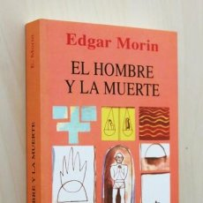 Libros de segunda mano: EL HOMBRE Y LA MUERTE - MORIN, EDGAR. (NUEVO). Lote 126336082