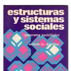 Libros de segunda mano - DOBRINER (William M.). Estructuras y sistemas sociales. Panorama sociológico. - 126444146