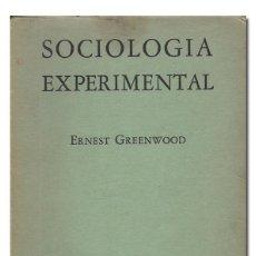 Libros de segunda mano: GREENWOOD (ERNEST). SOCIOLOGÍA EXPERIMENTAL. ESTUDIO DE MÉTODOS. FONDO DE CULTURA ECONÓMICA, 1951. Lote 126846604