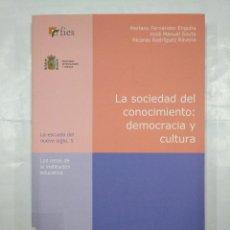 Libros de segunda mano: LA SOCIEDAD DEL CONOCIMIENTO: DEMOCRACIA Y CULTURA. FERNÁNDEZ ENGUITA, MARIANO. TDK136. Lote 126950459