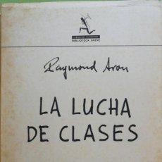 Libros de segunda mano: RAYMOND ARON. LA LUCHA DE CLASES. BARCELONA, 1966. Lote 127199003