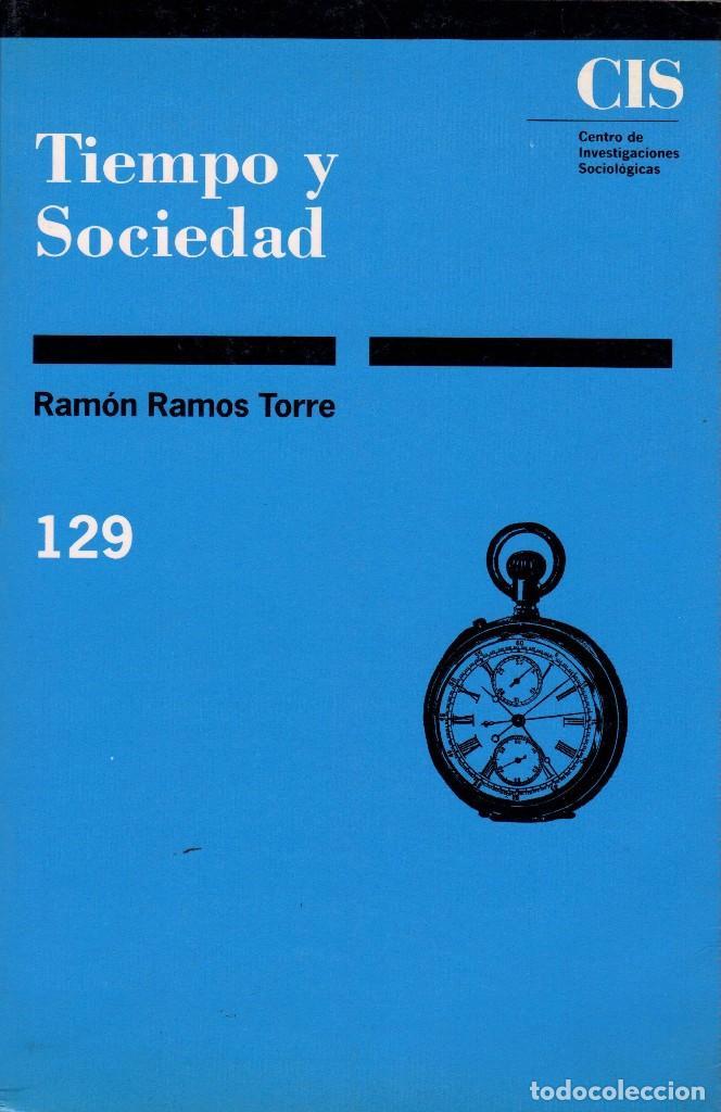 TIEMPO Y SOCIEDAD / RAMÓN RAMOS TORRE (Libros de Segunda Mano - Pensamiento - Sociología)