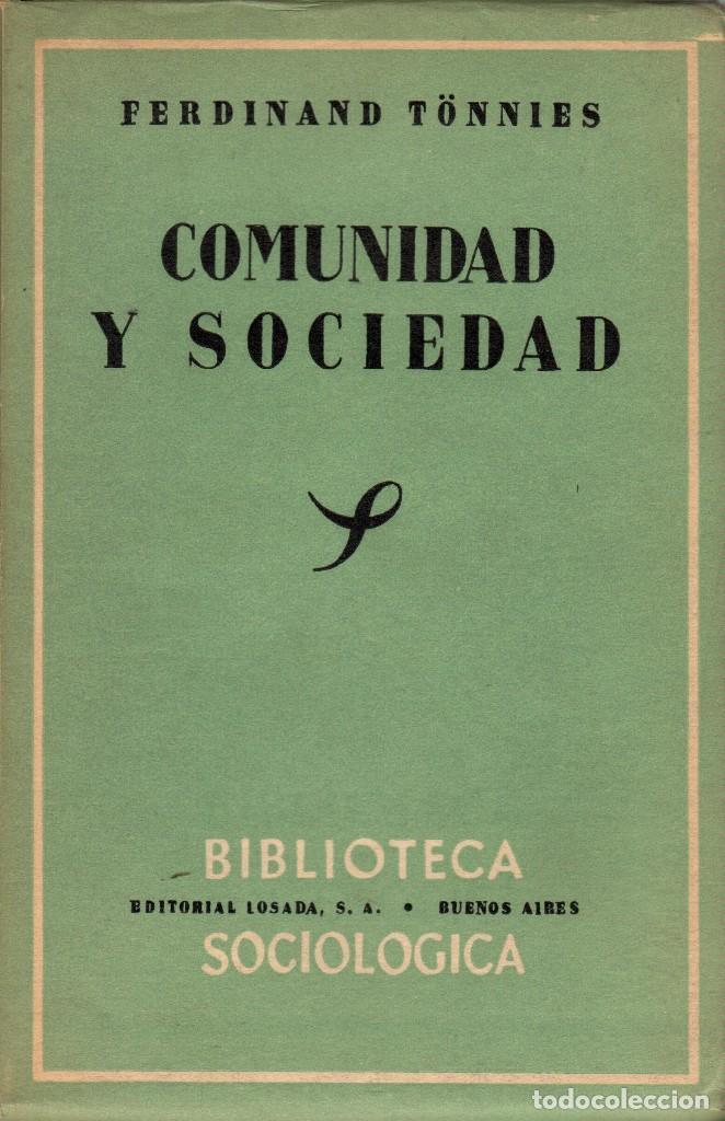 COMUNIDAD Y SOCIEDAD / FERDINAND TÖNNIES. 1ª ED. EN ESPAÑOL (Libros de Segunda Mano - Pensamiento - Sociología)