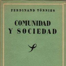Libros de segunda mano: COMUNIDAD Y SOCIEDAD / FERDINAND TÖNNIES. 1ª ED. EN ESPAÑOL. Lote 127204651