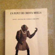 Libros de segunda mano: L'ANTICATALANISME A MALLORCA: NOMS, LLINATGES I FOTOGRAFIES (UN PUPUT DE CRESTA MOLLA). Lote 127503710