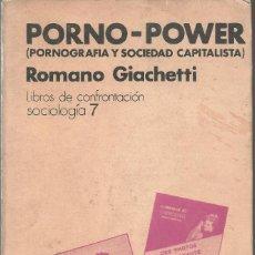 Libros de segunda mano: PORNO-POWER. PORNOGRAFÍA Y SOCIEDAD CAPITALISTA, ROMANO GIACHETTI. Lote 127801515