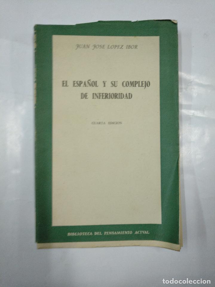 EL ESPAÑOL Y SU COMPLEJO DE INFERIORIDAD. JUAN JOSÉ LÓPEZ IBOR. BIBLIOTECA PENSAMIENTO ACTUAL TDK347 (Libros de Segunda Mano - Pensamiento - Sociología)