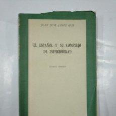 Libros de segunda mano: EL ESPAÑOL Y SU COMPLEJO DE INFERIORIDAD. JUAN JOSÉ LÓPEZ IBOR. BIBLIOTECA PENSAMIENTO ACTUAL TDK347. Lote 127828923