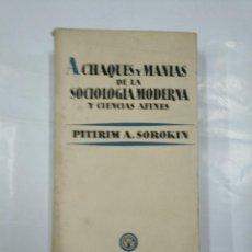 Libros de segunda mano: ACHAQUES Y MANIAS DE LA SOCIOLOGIA MODERNA Y CIENCIAS AFINES. - SOROKIN PITIRIM A. TDK347. Lote 127951543