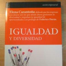 Libros de segunda mano: IGUALDAD Y DIVERSIDAD. ELENA CARANTOÑA. LID, 2007. Lote 128350703