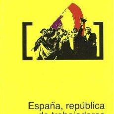 Libros de segunda mano: ESPAÑA, REPÚBLICA DE TRABAJADORES. ILYA EHRENBURG. Lote 128358475