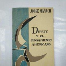 Libros de segunda mano: DEWEY Y EL PENSAMIENTO AMERICANO. - MAÑACH, JORGE. CUADERNOS TAURUS. TDK190. Lote 128410843