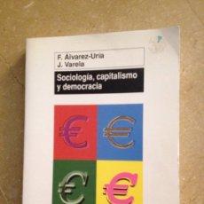 Libros de segunda mano: SOCIOLOGÍA, CAPITALISMO Y DEMOCRACIA (F. ÁLVAREZ - URÍA, J. VARELA). Lote 128436836