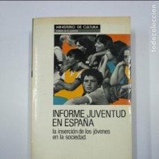 Libros de segunda mano: INFORME JUVENTUD EN ESPAÑA. LA INSERCION DE LOS JOVENES EN LA SOCIEDAD. JOSÉ LUIS DE ZARRAGA TDK349. Lote 128611451