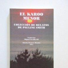 Libros de segunda mano: LIBRO SOBRE LOS BOERS, EL KAROO MEJOR, COLECCIÓN DE RELATOS DE PAULINE SMITH, BOER. Lote 128692891