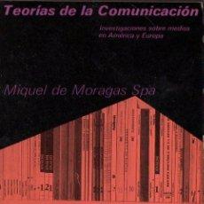Libros de segunda mano: MIQUEL DE MORAGAS SPA : TEORÍAS DE LA COMUNICACIÓN (GUSTAVO GILI, 1981) . Lote 128699843