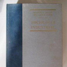 Libros de segunda mano: DELBERT C. MILLER WILLIAM H. FORM. SOCIOLOGÍA INDUSTRIAL. EDICIONES RIALP, S. A. 1969. Lote 128836339