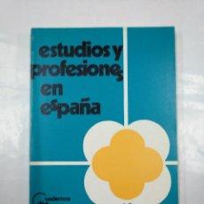 Libros de segunda mano: ESTUDIOS Y PROFESIONES EN ESPAÑA .- CUADERNOS DE INFORMACIÓN. TDK350. Lote 128852139