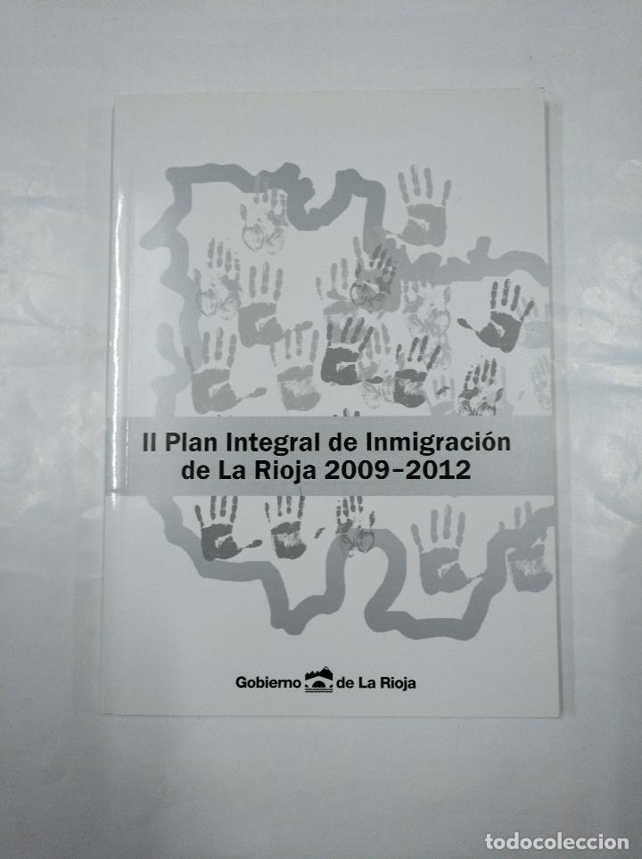 II PLAN INTEGRAL DE INMIGRACION DE LA RIOJA 2009-2012. GOBIERNO DE LA RIOJA. TDK350 (Libros de Segunda Mano - Pensamiento - Sociología)