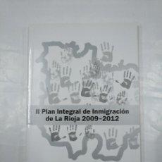 Libros de segunda mano: II PLAN INTEGRAL DE INMIGRACION DE LA RIOJA 2009-2012. GOBIERNO DE LA RIOJA. TDK350. Lote 128852679