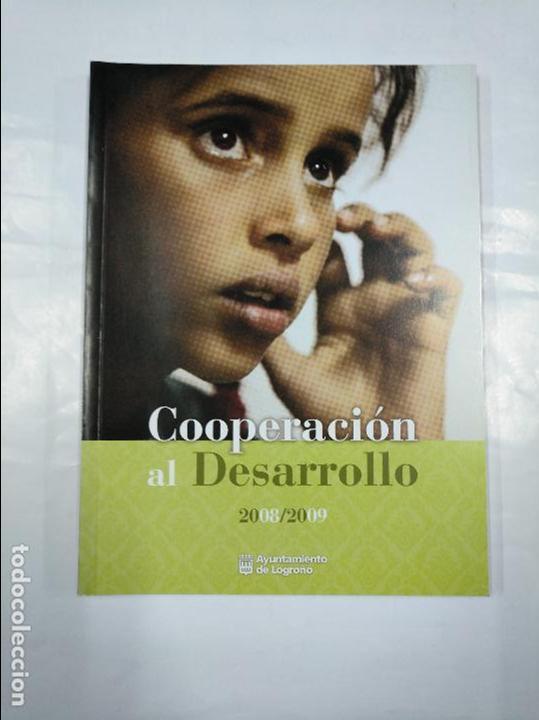 COOPERACION AL DESARROLLO 2008/2009. AYUNTAMIENTO DE LOGROÑO. TDK350 (Libros de Segunda Mano - Pensamiento - Sociología)