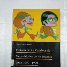 Libros de segunda mano: HISTORIA DE LOS CAMBIOS DE MENTALIDADES DE LOS JOVENES ENTRE 1960-1990. MANUEL MARTIN SERRANO TDK350. Lote 128858295