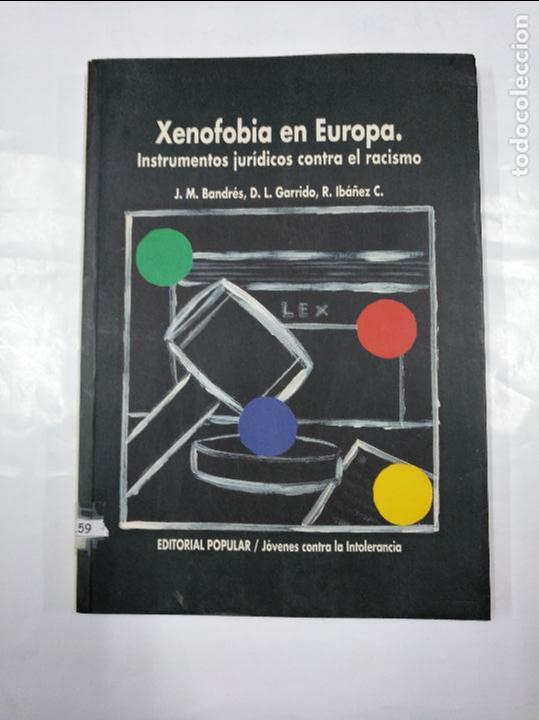 XENOFOBIA EN EUROPA. INSTRUMENTOS JURIDICOS CONTRA EL RACISMO. VV.AA. - TDK313 (Libros de Segunda Mano - Pensamiento - Sociología)