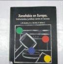 Libros de segunda mano: XENOFOBIA EN EUROPA. INSTRUMENTOS JURIDICOS CONTRA EL RACISMO. VV.AA. - TDK313. Lote 128875043