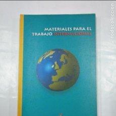 Libros de segunda mano: MATERIALES PARA EL TRABAJO INTERNACIONAL. CONSEJO DE LA JUVENTUD DE ESPAÑA. TDK337. Lote 128876531