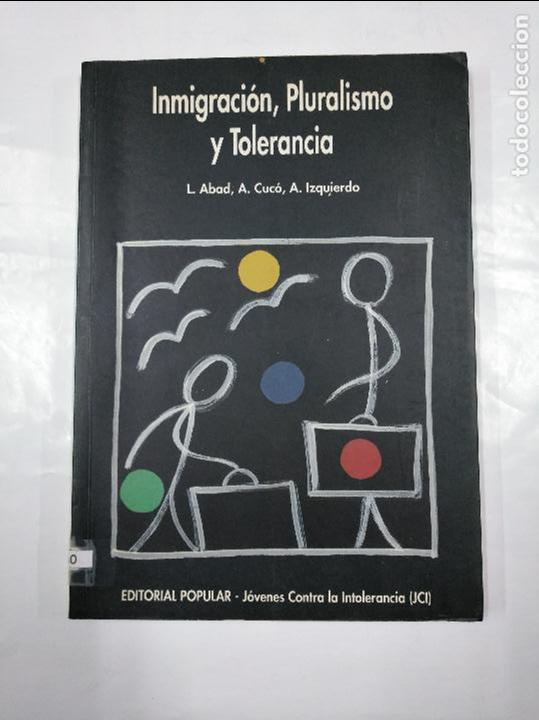 INMIGRACIÓN, PLURALISMO Y TOLERANCIA. L. ABAD. A. CUCO. A. IZQUIERDO. TDK337 (Libros de Segunda Mano - Pensamiento - Sociología)