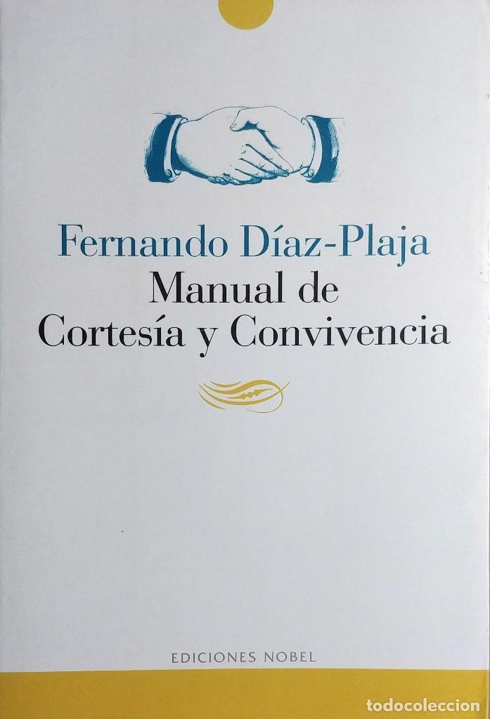 MANUAL DE CORTESÍA Y CONVIVENCIA / FERNANDO DÍAZ-PLAJA. OVIEDO : NOBEL, 1996. (Libros de Segunda Mano - Pensamiento - Sociología)