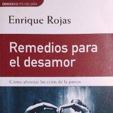 Libros de segunda mano: REMEDIOS PARA EL DESAMOR: CÓMO AFRONTAR LAS CRISIS DE LA PAREJA / ENRIQUE ROJAS. 1ª ED.. Lote 128933119