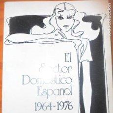 Libros de segunda mano: EL SECTOR DOMESTICO ESPAÑOL ESPAÑOL 1964-1976 -LA CONDICION FEMENINA MINISTERIO DE CULTURA. Lote 128955383