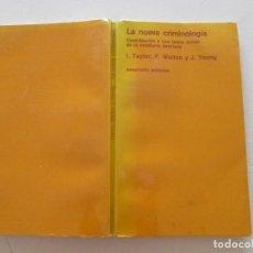 Libros de segunda mano: LA NUEVA CRIMINOLOGÍA. CONTRIBUCIÓN A UNA TEORÍA DE LA CONDUCTA DESVIADA. RMT87139. Lote 128996311