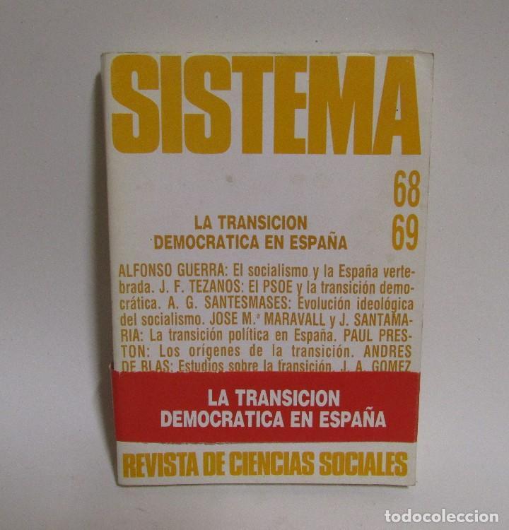 SISTEMA LA TRANSICION DEMOCRATICA EN ESPAÑA (ALFONSO GUERRA-J.F. TEZANOS-PAUL PRESTON...) (Libros de Segunda Mano - Pensamiento - Sociología)