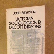 Libros de segunda mano: LA TEORÍA SOCIOLÓGICA DE TALCOTT PARSONS (JOSÉ ALMARAZ) CIS. Lote 159915678