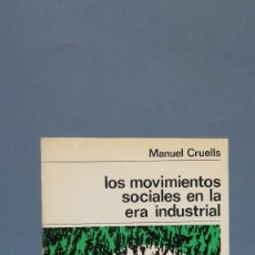 Libros de segunda mano: LOS MOVIMIENTOS SOCIALES EN LA ERA INDUSTRIAL. MANUEL. Lote 129331891