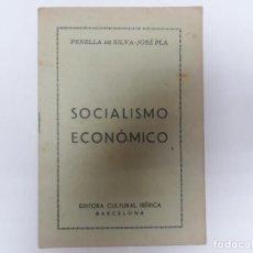 Libros de segunda mano: SOCIALISMO ECONOMICO - PENELLA DE SILVA Y JOSE PLA. Lote 129359847