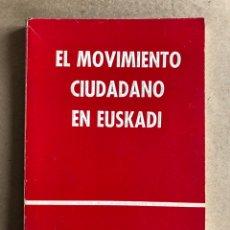 Libros de segunda mano: EL MOVIMIENTO CIUDADANO EN EUSKADI. ED, TXERTOA (1980).. Lote 129377511
