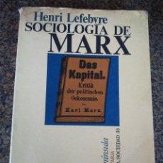 Libros de segunda mano: SOCIOLOGIA DE MARX -- HENRI LEFEBVRE -- EDICIONES PENINSULA 1969 --. Lote 129389579