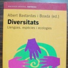Libros de segunda mano: DIVERSITATS: LLENGÜES, ESPECIES I ECOLOGIES. ALBERT BASTARDAS I BOADA. 1ª EDICION, 2004. Lote 129432935