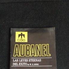 Libros de segunda mano: AUBANEL: LAS LEYES ETERNAS DEL ÉXITO - 1962 - LIBRETO. Lote 129447271