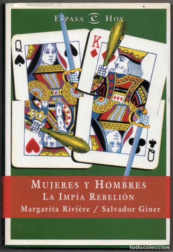 MUJERES Y HOMBRES - LA IMPIA REBELION - MARGARITA RIVIERE Y SALVADOR GINER - DEDICADO POR AUTORES * (Libros de Segunda Mano - Pensamiento - Sociología)
