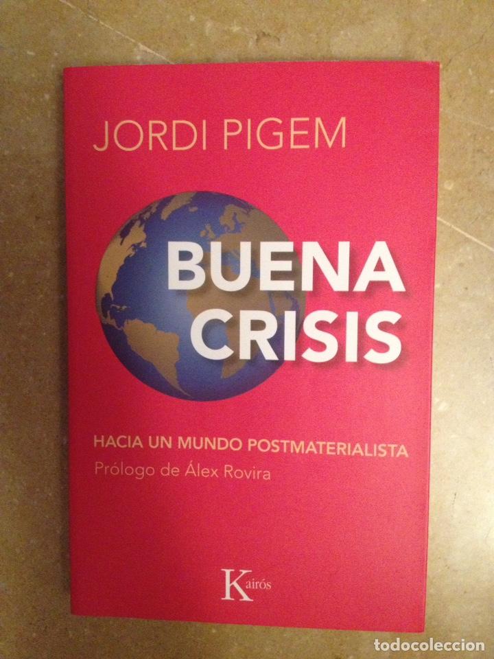 BUENA CRISIS. HACIA UN MUNDO POSTMATERIALISTA (JORDI PIGEM) (Libros de Segunda Mano - Pensamiento - Sociología)